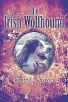 The Irish Wolfhound - James L. Graves