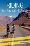 Riding the Biscuit Highway - James Wilson
