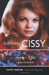 Surviving Cissy: My Family Affair of Life in Hollywood - Kathy Garver , Patty Duke