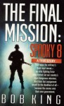The Final Mission: Spooky 8 - Bob King