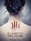 The blossom's lament: Il lamento del fiore - Valentina Mears, Elisabetta Baldan