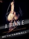 Atone (Recovered Innocence #2) - Beth Yarnall
