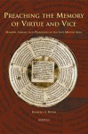 Preaching the Memory of Virtue and Vice: Memory, Images, and Preaching in the Late Middle Ages - Kimberly A. Rivers, K. Rivers, Kimberly A. Rivers