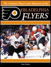 The Greatest Players and Moments of the Philadelphia F - Stan Fischler
