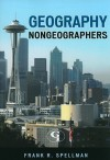 Geography For Nongeographers - Frank R. Spellman