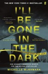 I'll Be Gone in the Dark: One Woman's Obsessive Search for the Golden State Killer - Gillian Flynn, Patton Oswalt, Michelle McNamara