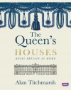The Queen's Houses - Alan Titchmarsh