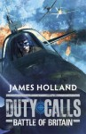 Duty Calls: Battle of Britain - James Holland