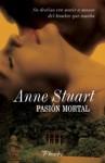 Pasión Mortal - Anne Stuart