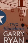 Two Blackbirds - Garry Ryan