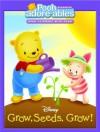Grow, Seeds. Grow! (Pooh Adorables) - Melissa Lagonegro