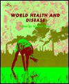 World Health and Disease: - Alastair McIntosh Gray, Philip Payne