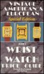 Vintage American and European Wrist Watch Price Guide/Book 5 - Sherry Ehrhardt, Roy Ehrhardt, Peter Planes