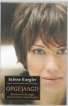 Opgejaagd: overleven in de jungle van de westerse maatschappij - Sabine Kuegler, Erika Venis