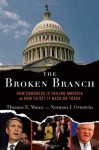 The Broken Branch: How Congress Is Failing America and How to Get It Back on Track (Institutions of American Democracy) - Thomas E. Mann, Norman J. Ornstein