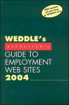 Weddle's 2004 Recruiter's Guide to Employment Web Sites - Peter Weddle