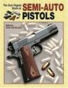 The Gun Digest Book Of Semi Auto Pistols - Dan Shideler, Dan Schideler