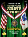 United States Army Heroes - Volume XIII: Distinguished Service Medal (Vietnam - Present) - C. Douglas Sterner