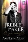 Treble Maker (#PerfectHarmony, #1) - Annabeth Albert