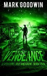 Vengeance: A Post-Apocalyptic, EMP-Survival Thriller (Seven Cows, Ugly and Gaunt Book 4) - Mark Goodwin