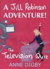 Me, Jill Robinson! The Television Quiz {Jill Robinson Adventure Series} - Anne Digby