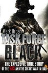 Task Force Black - Mark Urban