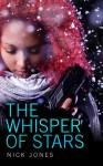 The Whisper of Stars - Nick Jones