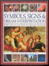 The Illustrated Encyclopedia of Symbols, Signs & Dream Interpretation - Mark O'Connell, Richard Craze, Raje Airey