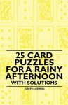 25 Card Puzzles for a Rainy Afternoon - With Solutions - Joseph Leeming