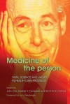 Medicine of the Person: Faith, Science and Values in Health Care Provision - Alastair Campbell, John Cox, W Fulford