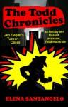 The Todd Chronicles - Elena Santangelo