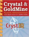 Crystal & Goldmine System Administration: Crystal Reports Version 9.0 - Goldmine Ce(sql) - Lila Brown