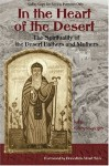 In the Heart of the Desert: The Spiritualilty of the Desert Fathers and Mothers (Treasures of the World's Religions) - John Chryssavgis, Benedicta Ward