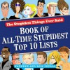Stupidest Things Ever Said: Book of All-Time Stupidest Top 10 Lists - Kathryn Petras, Ross Petras