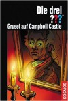 Die drei ???. Grusel auf Campbell Castle (Die drei Fragezeichen, #144). - Marco Sonnleitner