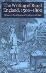 The Writing of Rural England, 1500-1800 - Andrew McRae, Stephen Bending