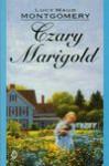 Czary Marigold - Lucy Maud Montgomery, Koziej Magdalena