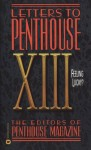Letters to Penthouse XIII: Feeling Lucky: v. 13 - Penthouse Magazine