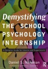 Transcending the Hourly Log: A Guide to a Dynamic School Psychology Internship - Daniel Newman