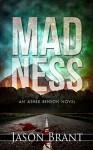 Madness (Asher Benson Book 2) - Jason Brant