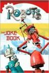 Robots: The Joke Book - Megan Howard, Jedidiah Fretts Howard