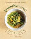 The Green City Market Cookbook: Great Recipes from Chicago's Award-Winning Farmers Market - Green City Market, Green City Market, Rick Bayless
