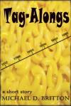 Tag-Alongs - Michael D. Britton