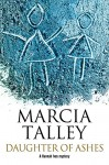 Daughter of Ashes: A Hannah Ives murder mystery. (A Hannah Ives Mystery) - Marcia Talley