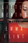 Little Deaths: A Novel - Emma Flint