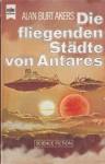 Die fliegenden Städte von Antares(Saga von Dray Prescot, #11) (Havilfar Cycle, #6) - Alan Burt Akers, Thomas Schlück