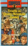 Trouble in Quartz Mountain Tunnel - Stephen Bly