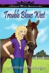 Trouble Blows West - Monique Bucheger, Gary Rasmussen