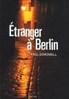 Étranger à Berlin - Paul Dowswell, Nathalie Peronny