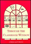 Through the Classroom Window - J. Morris, P. Morton